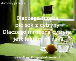 przepisynazdrowie.pl-dlaczego-pic-sok-z-cytryny-z-woda-mrozona-cytryna-na-raka-przepis