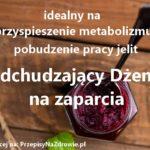 przepisynazdrowie-pl-odchudzajacy-dzem-na-zaparcia-prace-jelit-metabolizm
