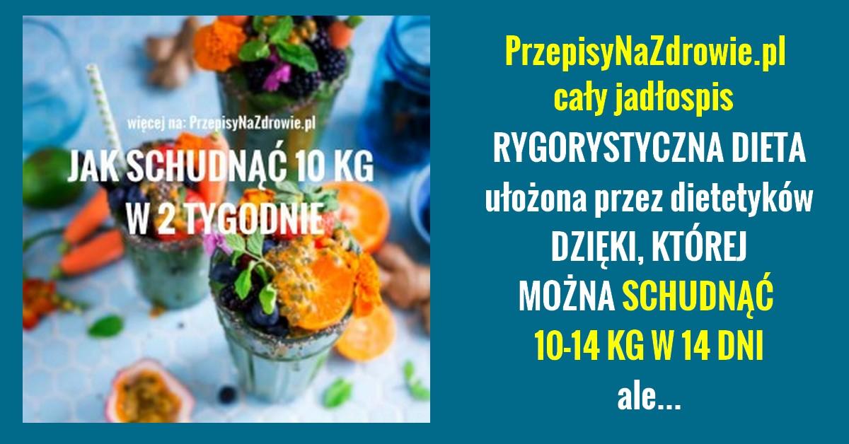 PRZEPISYNAZDROWIE.pl-jak-schudnac-10-kg-w-14-dni-dieta-dietetykow